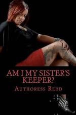 Am I My Sister's Keeper? - Authoress Redd