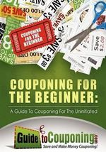 Couponing for the Beginner : Get Your Life and $$$ Sorted - Jenny Dean