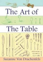 The Art of the Table - Suzanne Von Drachenfels