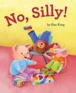 No, Silly! - Ken Krug