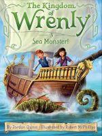 Sea Monster! : The Kingdom of Wrenly Series : Book 3 - Jordan Quinn