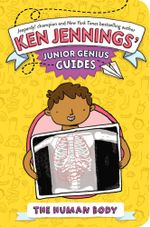 The Human Body : Ken Jennings? Junior Genius Guides - Ken Jennings