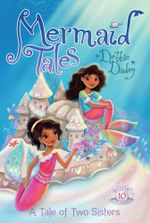 A Tale of Two Sisters : Mermaid Tales - Debbie Dadey