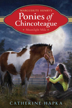Moonlight Mile : Marguerite Henry's Ponies of Chincoteague - Catherine Hapka