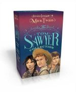 The Tom Sawyer Collection : The Adventures of Tom Sawyer; The Adventures of Huckleberry Finn; The Actual and Truthful Adventures of Becky Thatcher - Jessica Lawson