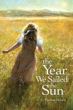 The Year We Sailed the Sun - Theresa Nelson