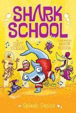 Splash Dance : Shark School - Davy Ocean