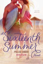 Pulled Under : Sixteenth Summer - Michelle Dalton