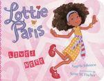 Lottie Paris Lives Here - Angela Johnson