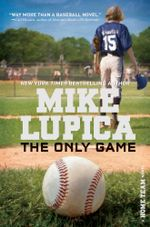 The Only Game : Home Team - Mike Lupica