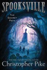 The Secret Path : Spooksville - Christopher Pike