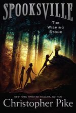 The Wishing Stone : Spooksville - Christopher Pike