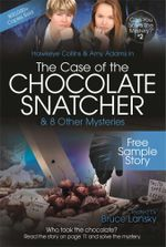 The Case of the Chocolate Snatcher-Free Sample Story : Can You Solve the Mystery #2-Free Sample Story - Bruce Lansky