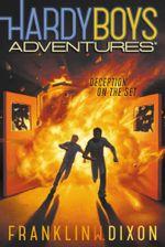 Deception on the Set : Hardy Boys Adventures - Franklin W. Dixon