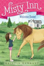 Welcome Home! : Marguerite Henry's Misty Inn - Kristin Earhart