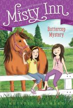 Buttercup Mystery : Marguerite Henry's Misty Inn - Kristin Earhart
