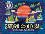 Saturn Could Sail : Did You Know? Series - Laura Lyn DiSiena