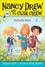 Butterfly Blues : Nancy Drew and the Clue Crew Series : Book 4 - Carolyn Keene