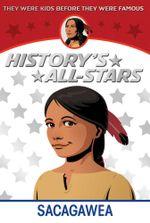 Sacagawea : History's All-Stars - Flora Warren Seymour