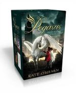 The Pegasus High-Flying Collection Books 1-4 : The Flame of Olympus; Olympus at War; The New Olympians; The Origins of Olympus - Kate O'Hearn