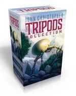 The Tripods Collection : The White Mountains; The City of Gold and Lead; The Pool of Fire; When the Tripods Came - John Christopher