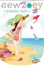 Swatch Out! : Sew Zoey Series : Book 8 - Chloe Taylor