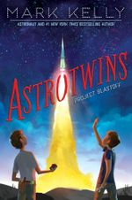 Astrotwins -- Project Blastoff : Astrotwins - Mark Kelly