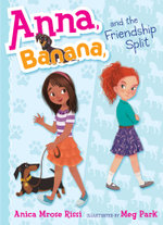 Anna, Banana, and the Friendship Split : Anna, Banana - Anica Mrose Rissi
