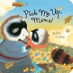 Pick Me Up, Mama! - Robin Luebs