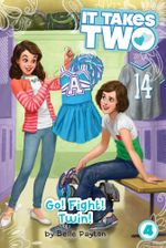 Go! Fight! Twin! : It Takes Two - Belle Payton