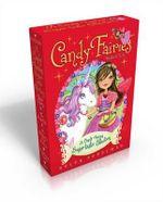 A Candy Fairies Sugar-Tastic Collection Books 5-8 : Magic Hearts; The Sugar Ball; A Valentine's Surprise; Bubble Gum Rescue - Helen Perelman