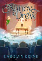 The Magician's Secret : Nancy Drew Diaries - Carolyn Keene