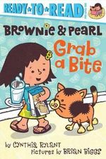 Brownie & Pearl Grab a Bite - Cynthia Rylant