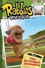 Rabbids Invasion : Case File 3 : The Accidental Accomplice - David Lewman