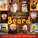 Everything's Better with a Beard - Si Robertson