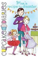 Mia's Recipe for Disaster : Cupcake Diaries Series : Book 22 - Coco Simon