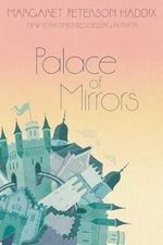 Palace of Mirrors : Palace Chronicles - Margaret Peterson Haddix