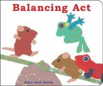 Balancing ACT : Classic Board Books - Ellen Stoll Walsh
