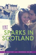 Sparks in Scotland : Flirt - A. Destiny