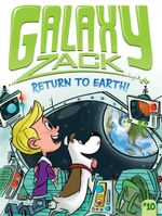 Return to Earth! : Galaxy Zack - Ray O'Ryan