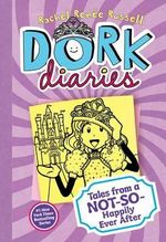 Dork Diaries : Tales from a Not-So-Happily Ever After - Rachel Renee Russell