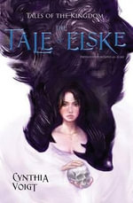 The Tale of Elske : Tales of the Kingdom - Cynthia Voigt