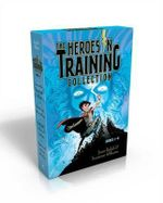 The Heroes in Training Collection Books 1-4 : Zeus and the Thunderbolt of Doom; Poseidon and the Sea of Fury; Hades and the Helm of Darkness; Hyperion and the Great Balls of Fire - Joan Holub