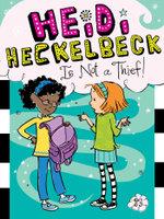 Heidi Heckelbeck Is Not a Thief! : Heidi Heckelbeck - Wanda Coven