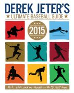 Derek Jeter's Ultimate Baseball Guide 2015 : Jeter Publishing - Larry Dobrow