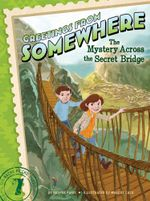 The Mystery Across the Secret Bridge : Greetings from Somewhere - Harper Paris