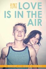 Love Is in the Air : Flirt - A. Destiny