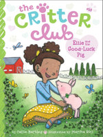 Ellie and the Good-Luck Pig : The Critter Club - Callie Barkley