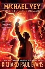 Michael Vey 4 : Hunt for Jade Dragon - Richard Paul Evans