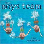 The Boys Team - Amy Schwartz